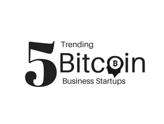 Top 5 Trending Bitcoin Business Startups!