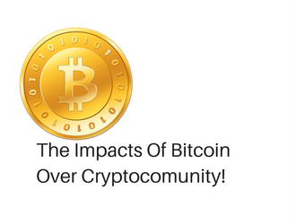 the impacts of bitcoin over cryptocomunity