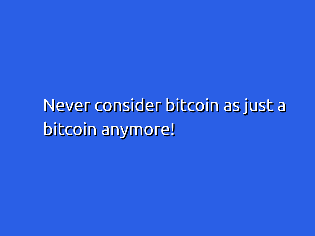 Bitdeal never consider bitcoin as just a bitcoin anymore