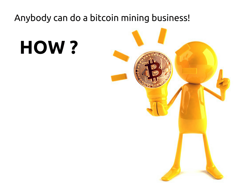 How can someone start a bitcoin mining business