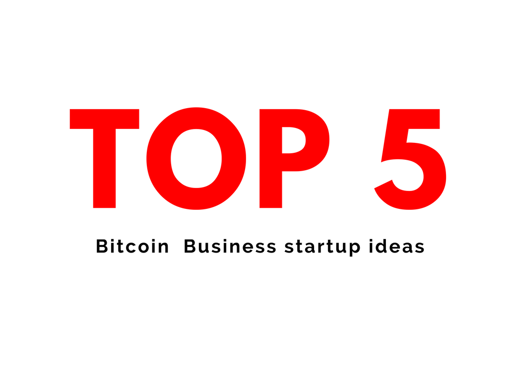 Top 5 Business Models Of Bitcoin industry