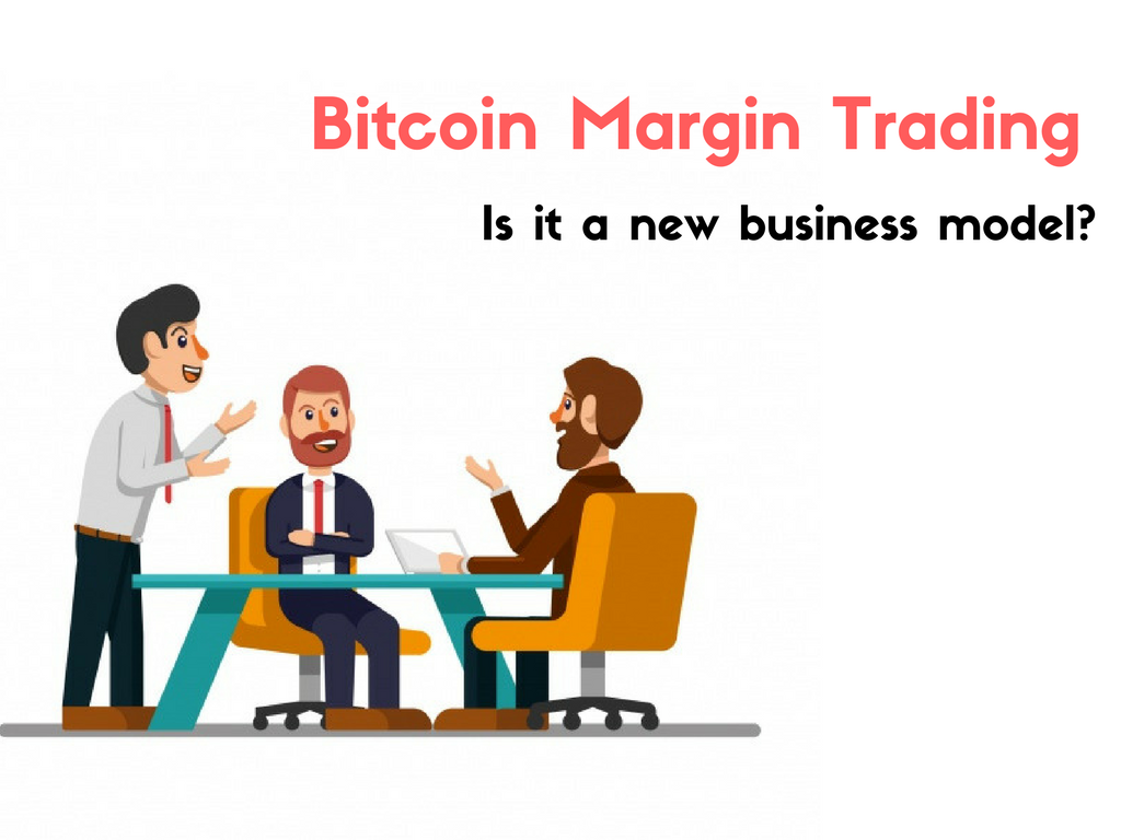 How to use margin trading as a business model in a bitcoin trading website