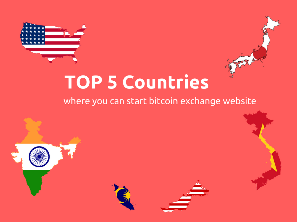 Top 5 countries where you can start your bitcoin exchange business