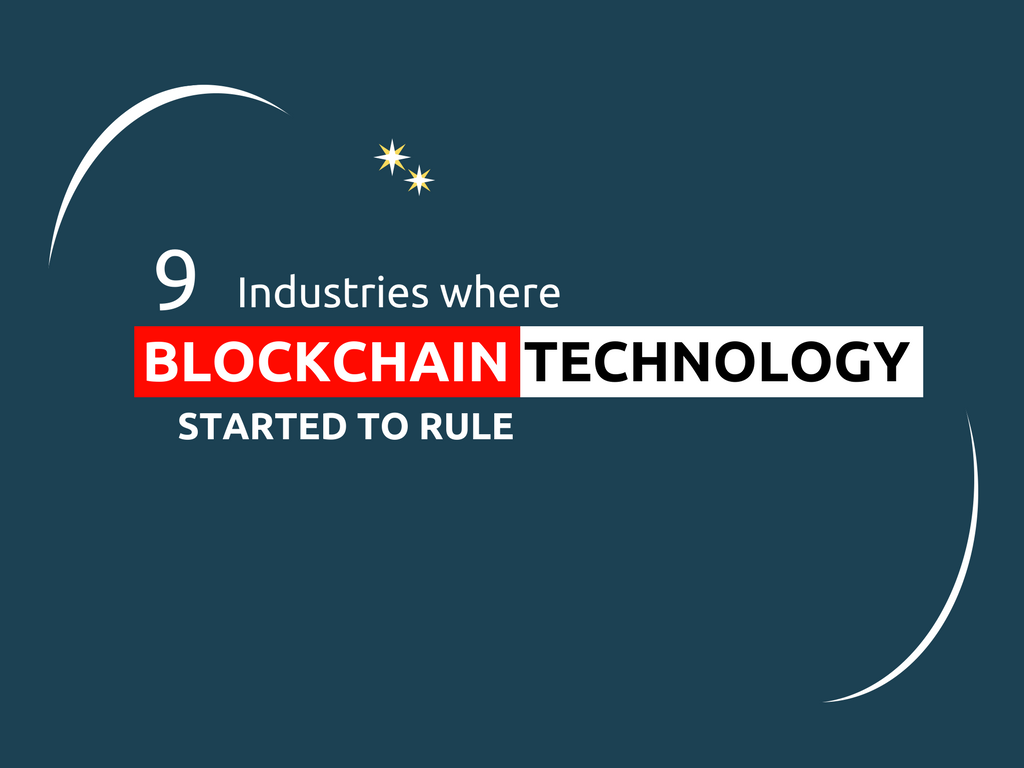9 Popular industries where blockchain technology started to ruling around world