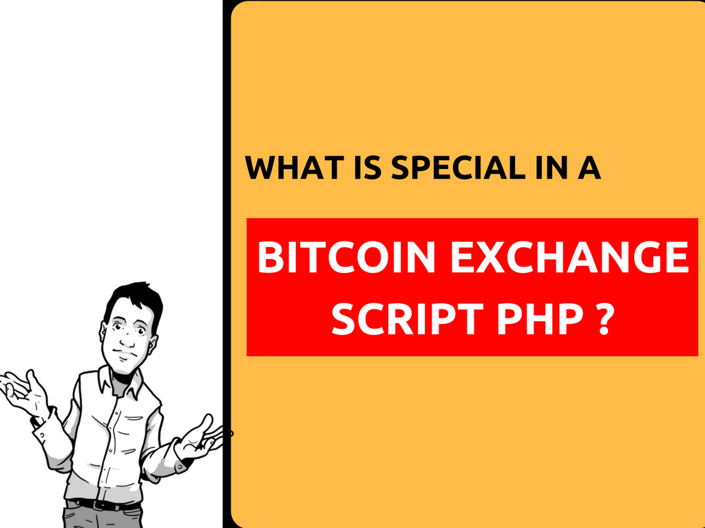 Why you have to choose PHP script to start a bitcoin or cryptocurrency exchange