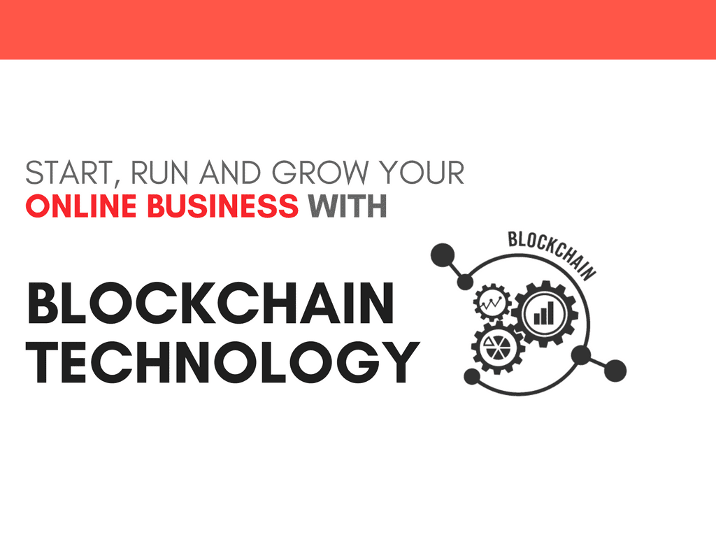 Start,Run and Grow your online business with blockchain technology