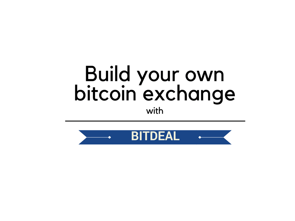 Build your own bitcoin exchange business website with bitdeal